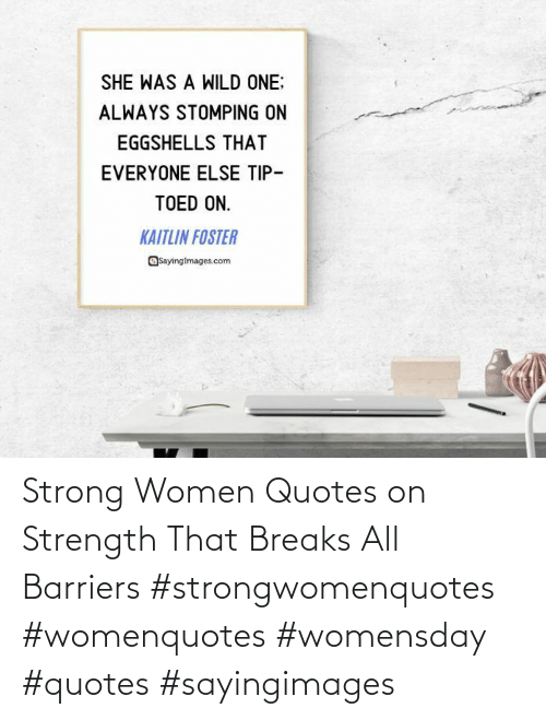Quotes, Women, and Strong: Strong Women Quotes on Strength That Breaks All Barriers #strongwomenquotes #womenquotes #womensday #quotes #sayingimages