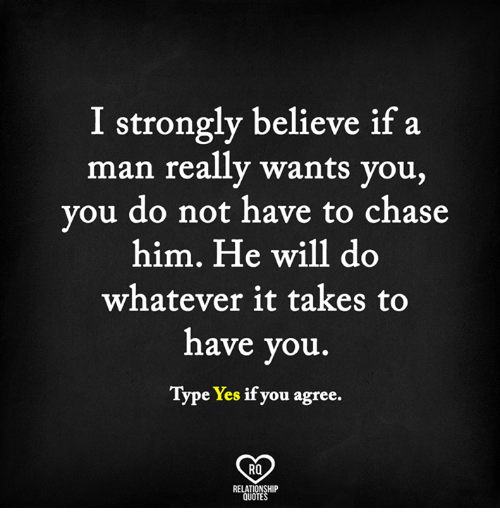Elegant Memes, 🤖, And Relationship Quotes: Strongly Believe If A Man Really Wants  You