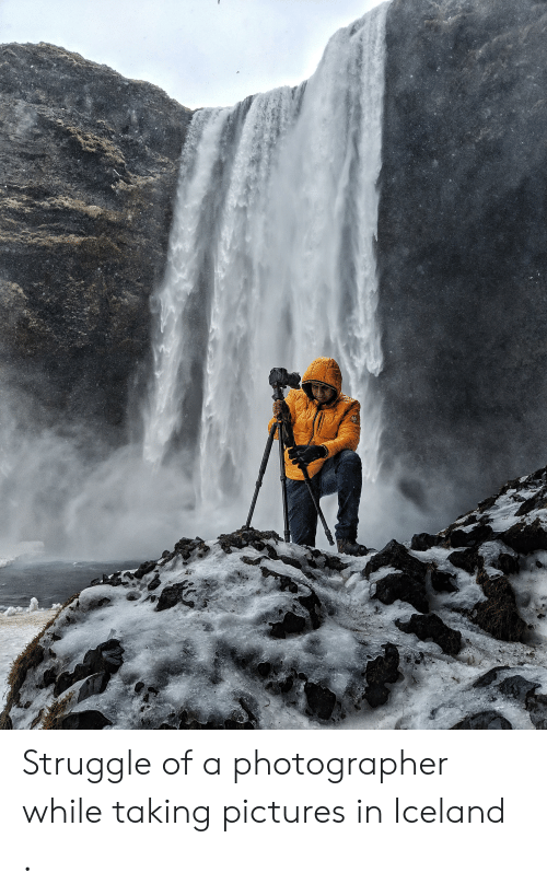 Struggle, Iceland, and Pictures: Struggle of a photographer while taking pictures in Iceland .
