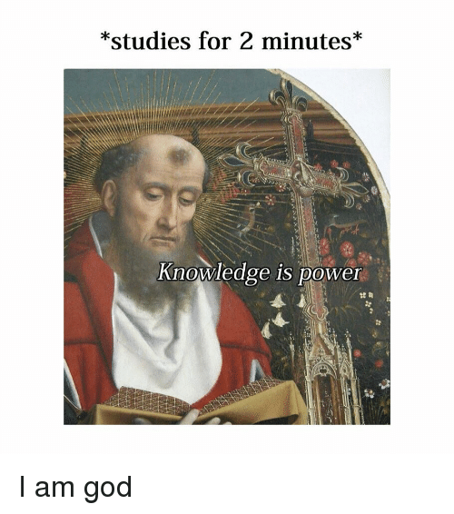 God, Power, and Classical Art: *studies for 2 minutes*  Knowledge is power I am god