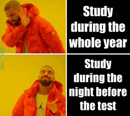 Test, Study, and The Night Before: Study  during the  whole year  しじ  Study  ク  during the  night before  the test