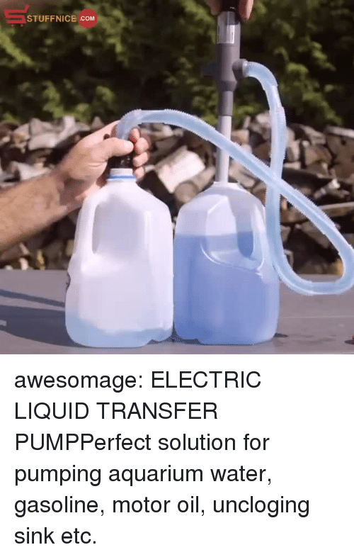 Tumblr, Aquarium, and Blog: STUFFNICE COM awesomage:  ELECTRIC LIQUID TRANSFER PUMPPerfect solution for pumping aquarium water, gasoline, motor oil, uncloging sink etc.