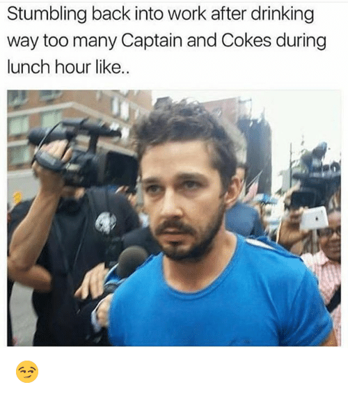 Drinking, Funny, and Work: Stumbling back into work after drinking  way too many Captain and Cokes during  lunch hour like.. 😏