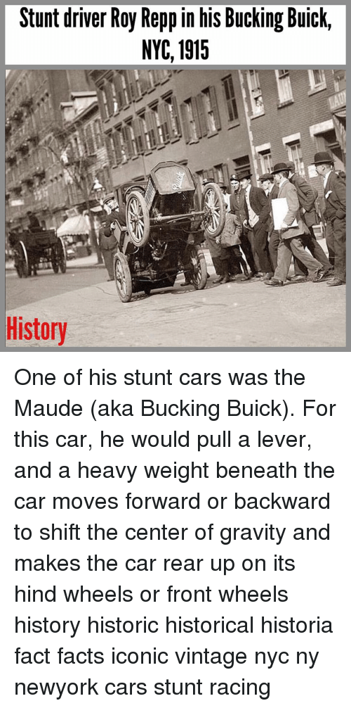 Stunt Driver Roy Repp in His Bucking Buick NYC 1915 History
