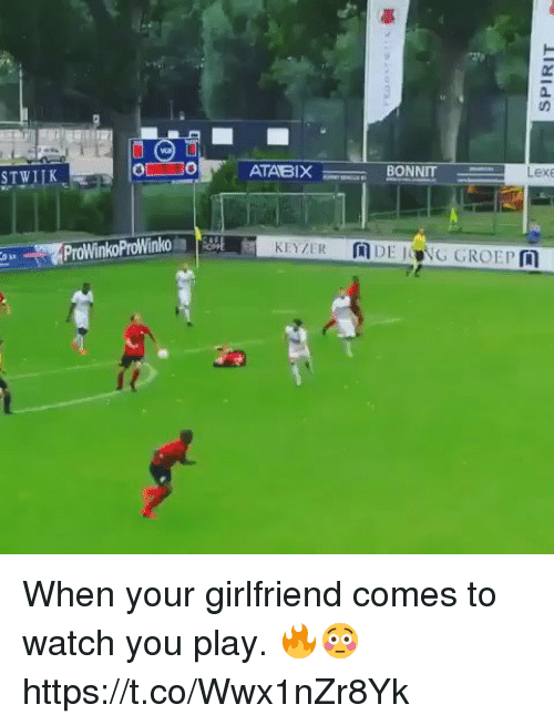 Soccer, Watch, and Girlfriend: STWIK  ATABIX  BONNIT-  Lexe  ProWinkoProWinko When your girlfriend comes to watch you play. 🔥😳 https://t.co/Wwx1nZr8Yk