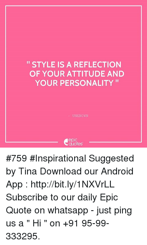 Style Is A Reflection Of Your Attitude And Your Personality Unknown