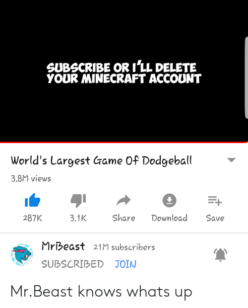SUBSCRIBE OR I LL DELETE YOUR MINECRAFT ACCOUNT World's Largest Game