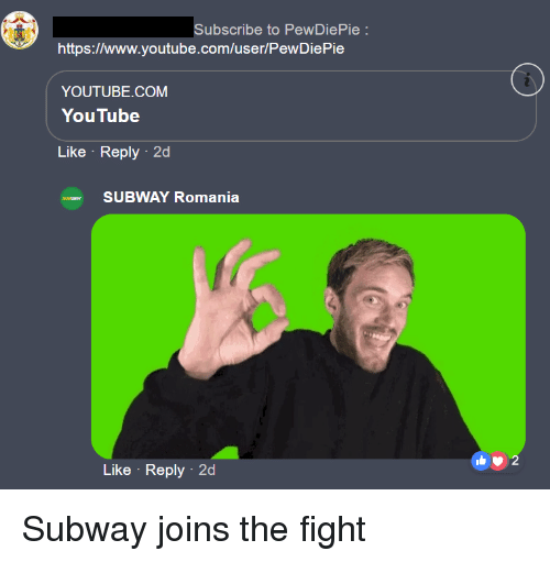 Subway, youtube.com, and youtube.com: Subscribe to PewDiePie  https://www.youtube.com/user/PewDiePie  YOUTUBE.COM  YouTube  Like Reply 2d  SUBWAY Romania  Like Reply 2d