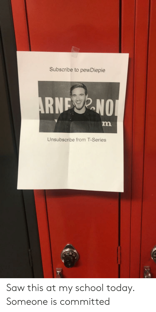 Saw, School, and Today: Subscribe to pewDiepie  NFO  Unsubscribe from T-Series Saw this at my school today. Someone is committed