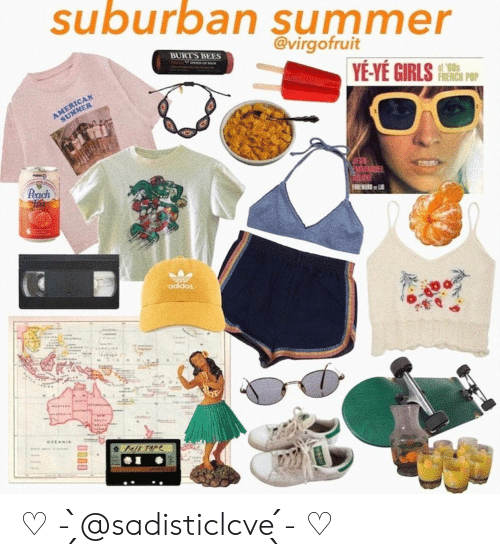 Adidas, Girls, and Pop: suburban summer  @virgofruit  BURT'S BEES  IN LAM  YE-YÉ GIRLS  AMERICAN  SUMMER  FRENCH POP  Peach  MMAGE  DRUXE  FOREWORD L  adidas  OCEANIA  ML TAPE ♡ - ̗̀@sadisticlcve ̖́- ♡