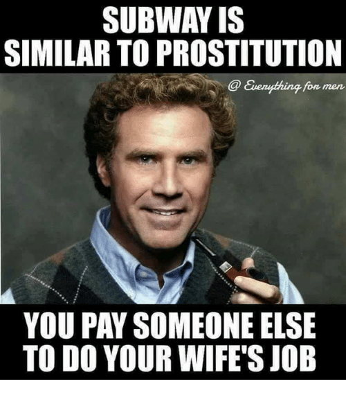 subway is similar to prostitution auenything for men you pay 10083199 subway is similar to prostitution auenything for men you pay