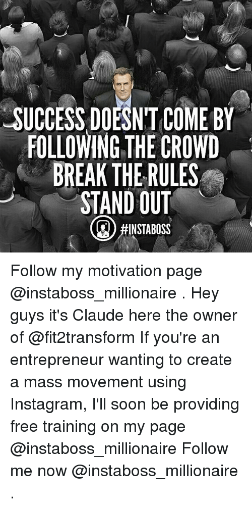 SUCCESS DOESNT COME BT FOLLOWING THE CROWD BREAK THE RULES