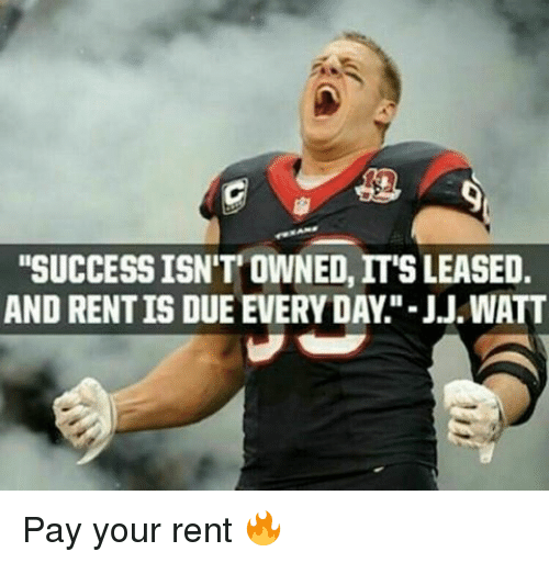 Success Isnt Owned Its Leased And Rent Is Due Every Day -1393