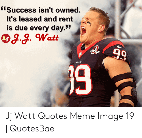 Success Isn\'t Owned T\'s Leased and rentA Is Due Every Day ...