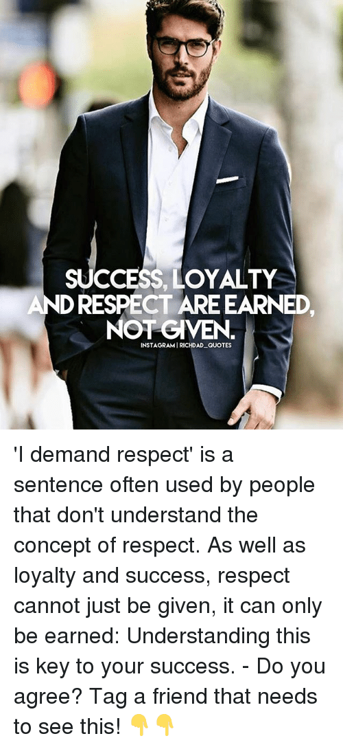 Success Loyalty Andrespectareearned Not Given Instagramirichdad