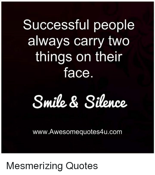 Successful People Always Carry Two Things On Their Face Smile