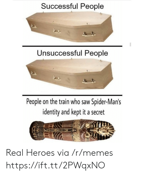 Memes, Saw, and Spider: Successful People  Unsuccessful People  People on the train who saw Spider-Man's  identity and kept it a secret Real Heroes via /r/memes https://ift.tt/2PWqxNO