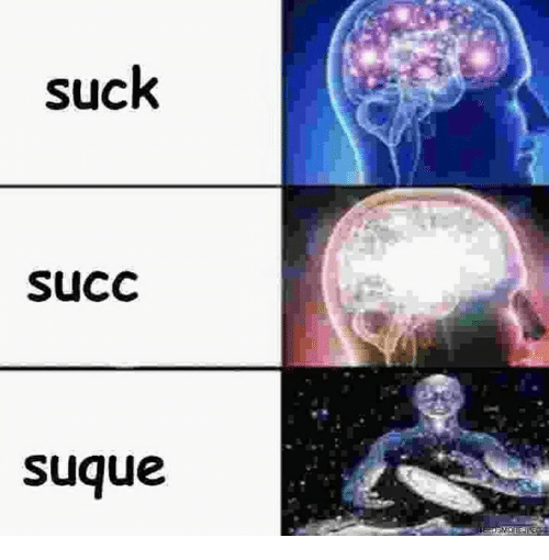 suck succ suque 15531144 suck succ suque meme on me me,Succ Meme