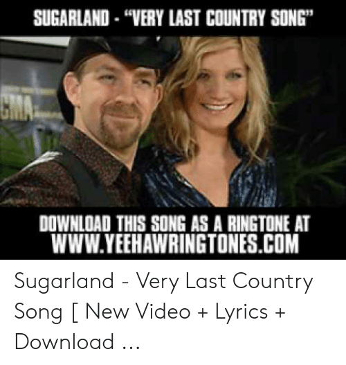 SUGARLAND-VERY LAST COUNTRY SONG CMA DOWNLOAD THIS SONG AS a