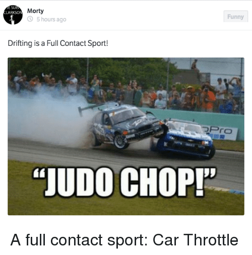 Sui Larkson Morty 5 Hours Ago Drifting Is A Full Contact Sport Judo