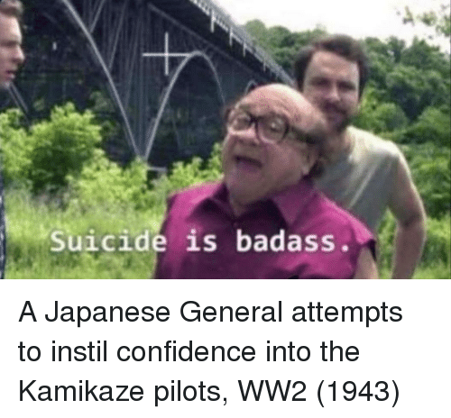 Confidence, Suicide, and Badass: Suicide is badass. A Japanese General attempts to instil confidence into the Kamikaze pilots, WW2 (1943)