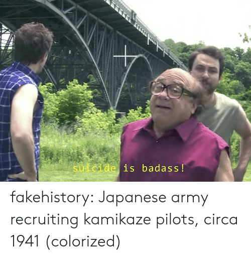 Target, Tumblr, and Army: suicide is badass! fakehistory:  Japanese army recruiting kamikaze pilots, circa 1941 (colorized)