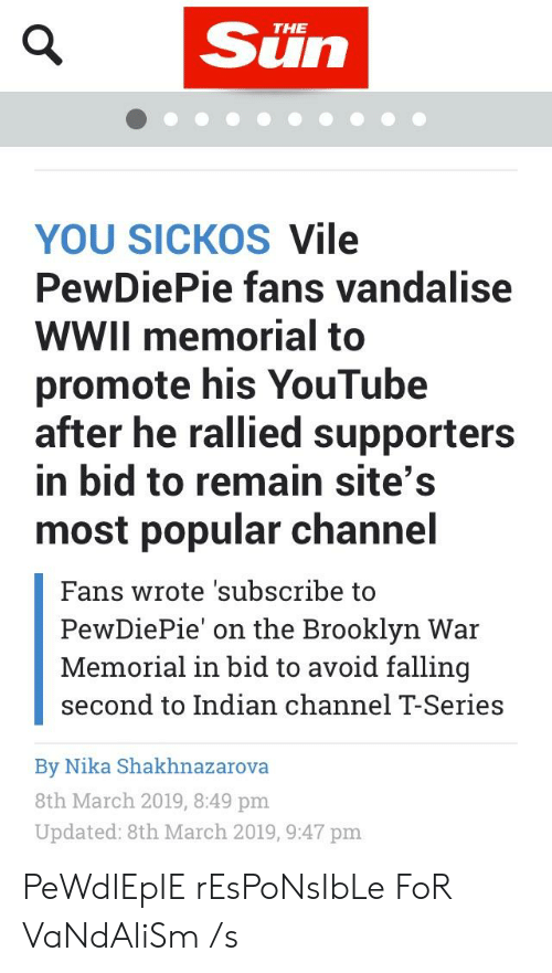 86ef1a628146 Suin THE YOU SICKOS Vile PewDiePie Fans Vandalise WWII Memorial to ...