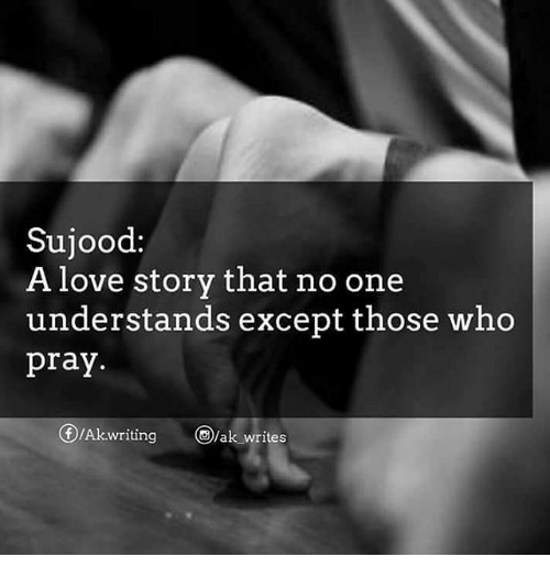 Sujood a Love Story That No One Understands Except Those Who Pray