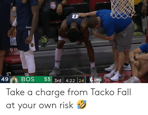 Fall, Summer, and Charge: SUM  LEAG  V SU  LEAGO  w RESERTS  BOS  55 3rd 4:22 24  49  SUMMER  ICARUE Take a charge from Tacko Fall at your own risk 🤣