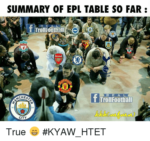 Summary of epl table so far r e a l trollroothall ur r e a l chest memes true and summary of epl table so far r e a l trollroothall ur stopboris Choice Image