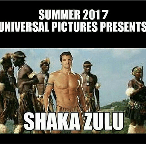 Memes Summer And Zulu Summer  Universal Pictures Presents Shaka Zulu