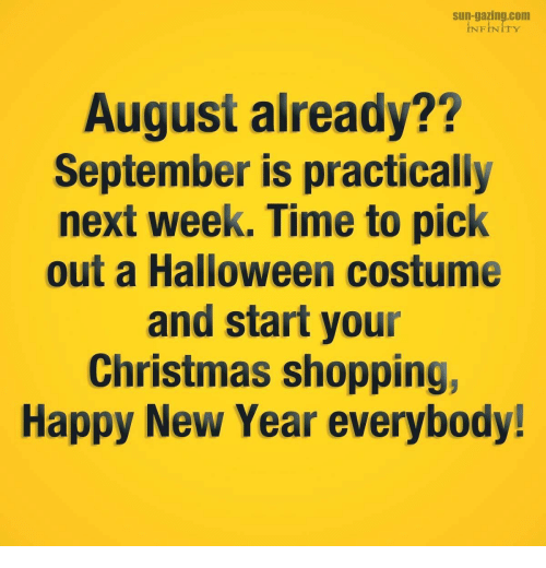 Christmas In August Meme.Sun Gazingcom Infinity August Already September Is