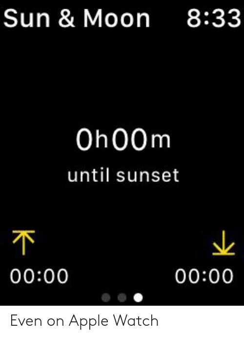 Apple, Apple Watch, and Moon: Sun & Moon  8:33  Oh00m  until sunset  00:00  00:00  K Even on Apple Watch