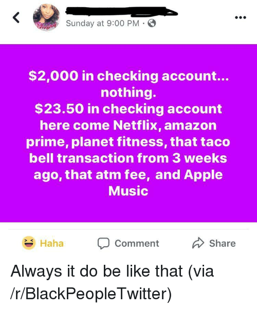 Sunday At 900 Pm 2000 In Checking Account Nothing 2350 Here Come Netflix Prime Planet Fitness That Taco Bell Transaction From 3