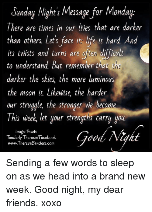 Sunday Night S Message For Monday There Are Times In Our Lves That