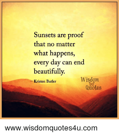 Sunsets Are Proof That No Matter What Happens Every Day Can ...