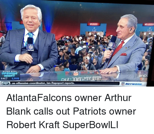 Memes, 🤖, and Robert Kraft: SUPER BOWL  OPENI  8:40  LIVE  as offensive coordinator, lan Rapoport reports. AtlantaFalcons owner Arthur Blank calls out Patriots owner Robert Kraft SuperBowlLI