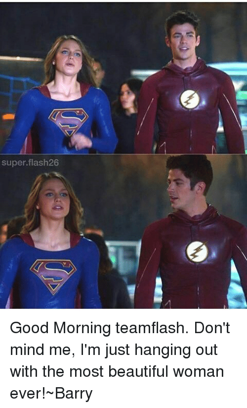 Super Flash26 Good Morning Teamflash Dont Mind Me Im Just Hanging