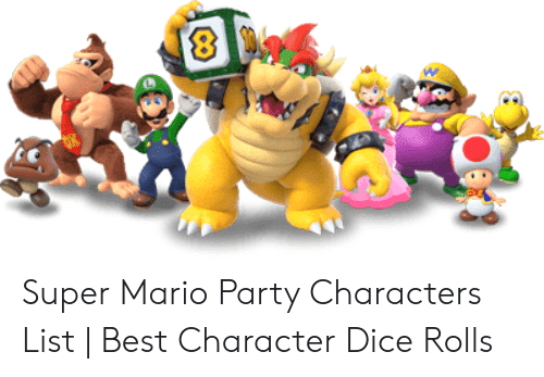Super Mario Party Characters List Best Character Dice