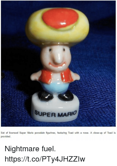 Super Mario, Video Games, and Mario: SUPER MARIO  Set of licensed Super Mario porcelain figurines, featuring Toad with a nose. A close-up of Toad is Nightmare fuel. https://t.co/PTy4JHZZIw