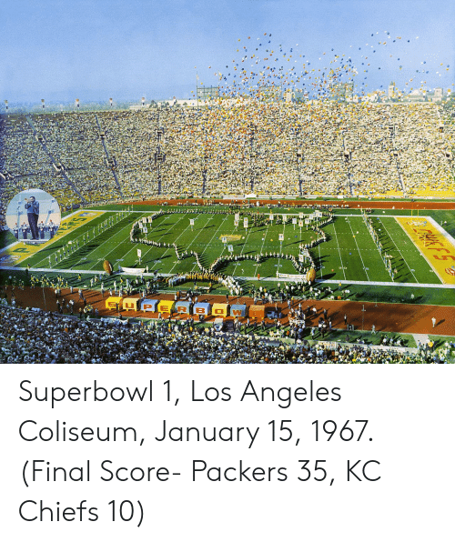 Chiefs, Los Angeles, and Packers: Superbowl 1, Los Angeles Coliseum, January 15, 1967. (Final Score- Packers 35, KC Chiefs 10)