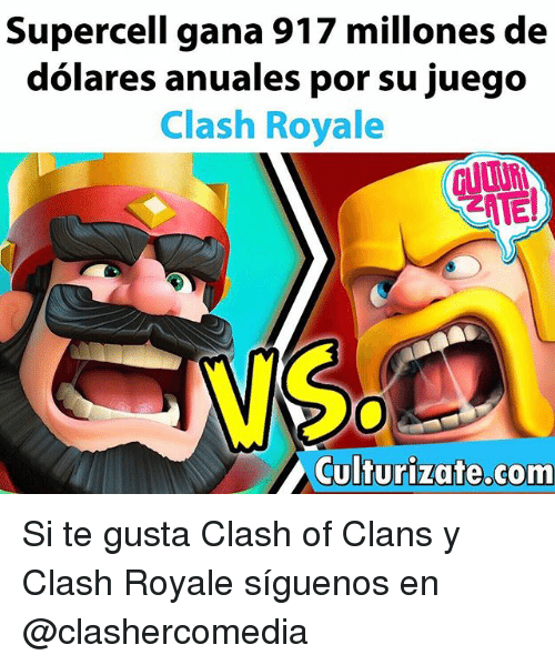 Memes, Clash of Clans, and 🤖: Supercell gana 917 millones de  dolares anuales por su juego  Clash Royale  Culturizate.com Si te gusta Clash of Clans y Clash Royale síguenos en @clashercomedia