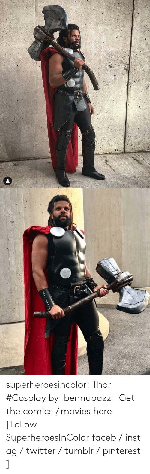 Facebook, Family, and Instagram: superheroesincolor: Thor #Cosplay bybennubazz  Get the comics / movieshere [Follow SuperheroesInColorfaceb/instag/twitter/tumblr/pinterest]