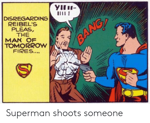 Superman, Someone, and Shoots: Superman shoots someone