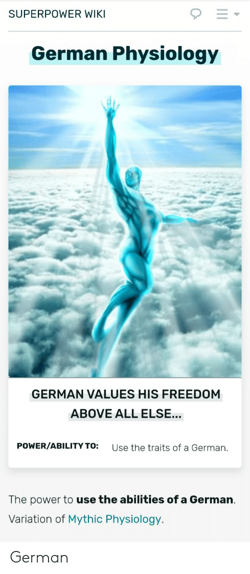 Superpower Wiki German Physiology German Values His Freedom Above All Else Powerability To Use The Traits Of A German The Power To Use The Abilities Of A German Variation Of Mythic Physiology