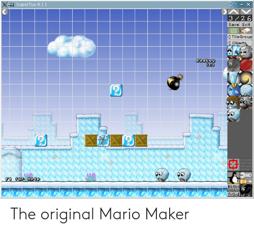 Mario, Maker, and The Original: -SuperTux 0.1.1  X  DAV  3/26  Save Exit  TileGroup  Objects  BadGuy  BkGrd  IntAct  FrGrd The original Mario Maker