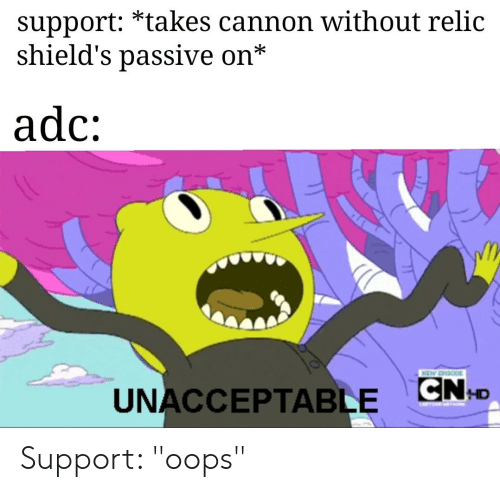 Support *Takes Cannon Without Relic Shield's passiVe on Adc