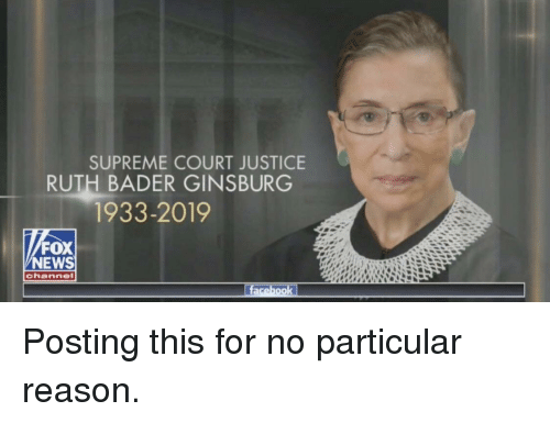 News, Supreme, and Supreme Court: SUPREME COURT JUSTICE  RUTH BADER GINSBURG  1933-2019  FOX  NEWS  channel