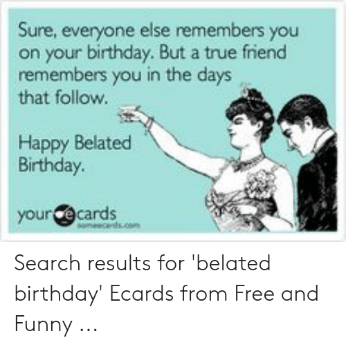 Birthday Funny And True Sure Everyone Else Remembers You On Your