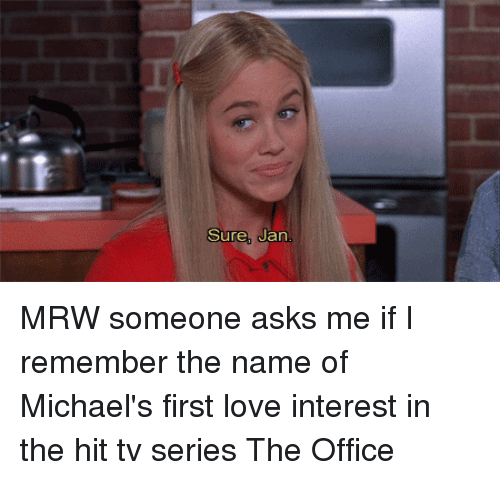 Love, Mrw, and The Office: Sure, Jan